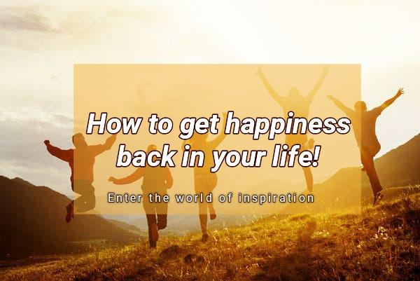 How to get happiness back in your life ~ Eleven simple questions you can ask yourself today that will inspire you to look for the good in life.